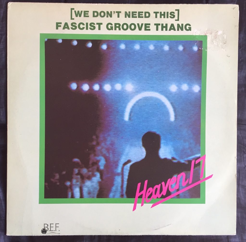 Heaven 17 - (We Don't Need That) Fascist Groove Thang - 41 Rooms - show 79