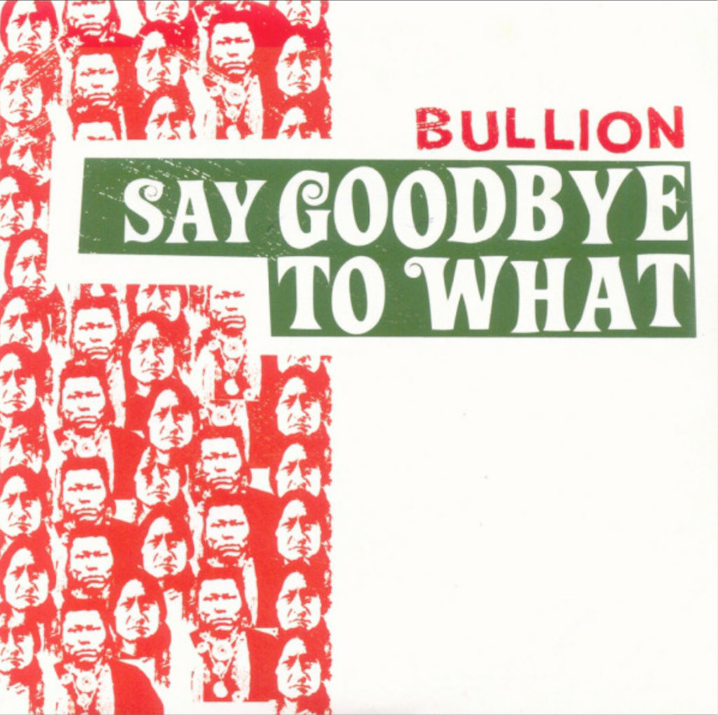 Bullion - Say Goodbye To What - 41 Rooms - show 82